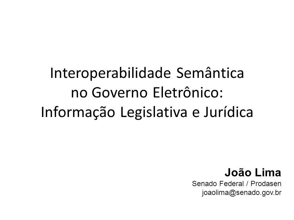 Interoperabilidade Semântica no Governo Eletrônico: Informação Legislativa e Jurídica