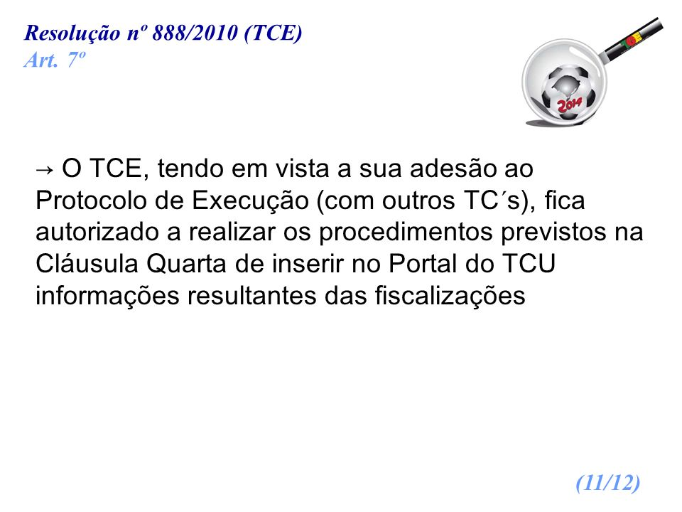 Resolução nº 888/2010 (TCE)Art. 7º.