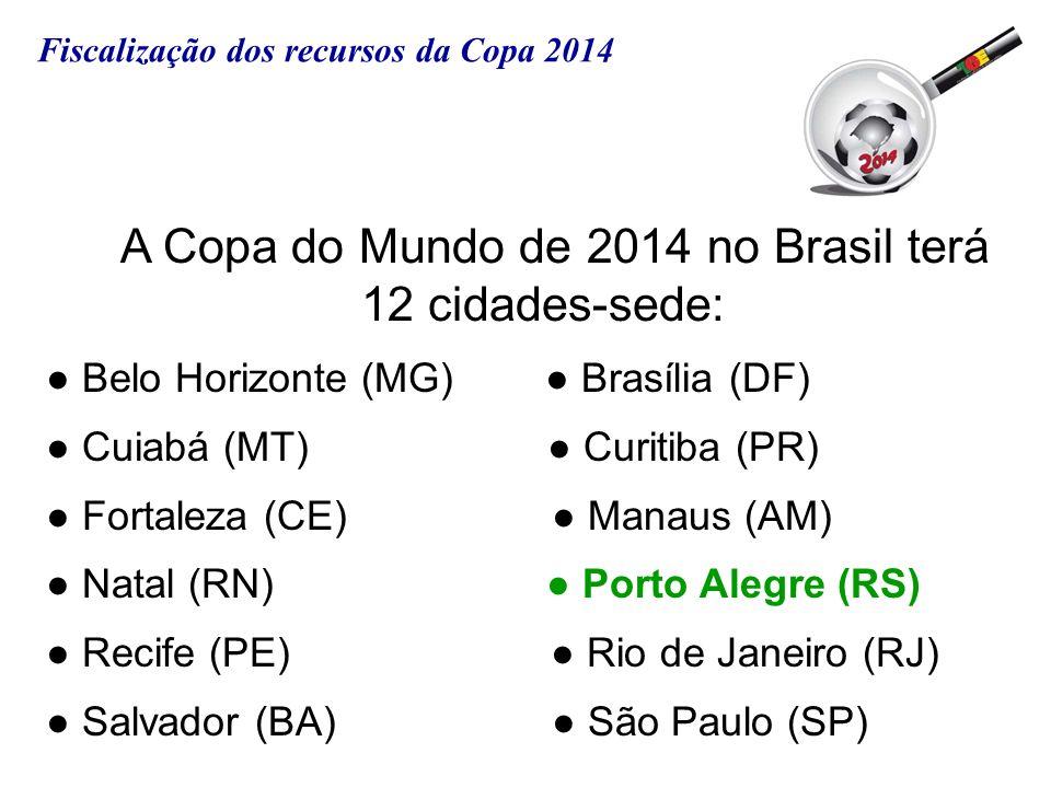 A Copa do Mundo de 2014 no Brasil terá 12 cidades-sede: