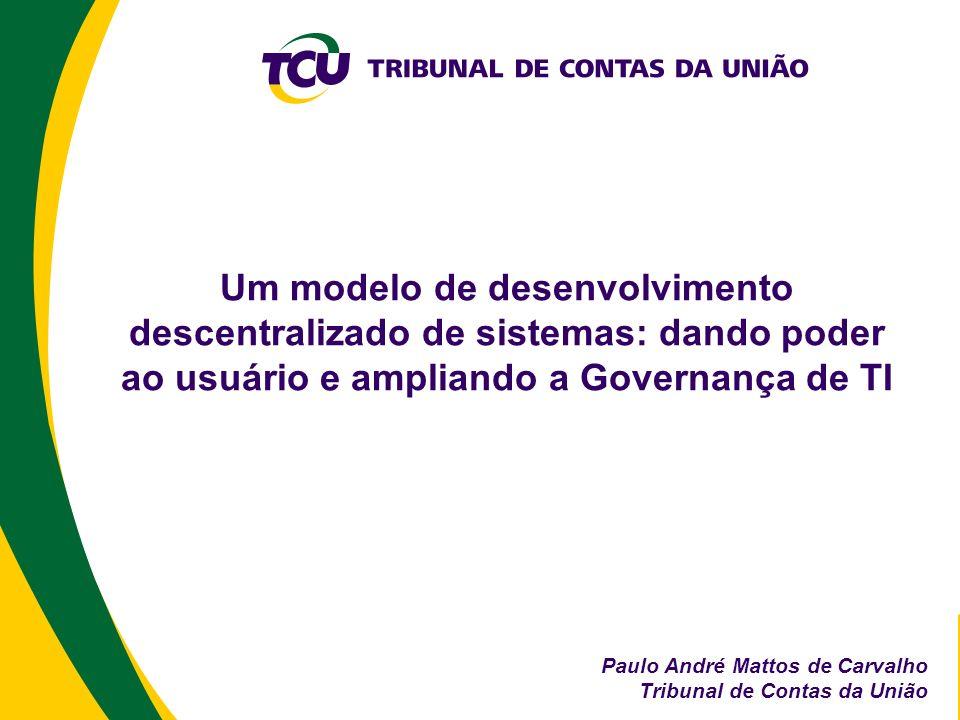 Um modelo de desenvolvimento descentralizado de sistemas: dando poder ao usuário e ampliando a Governança de TI