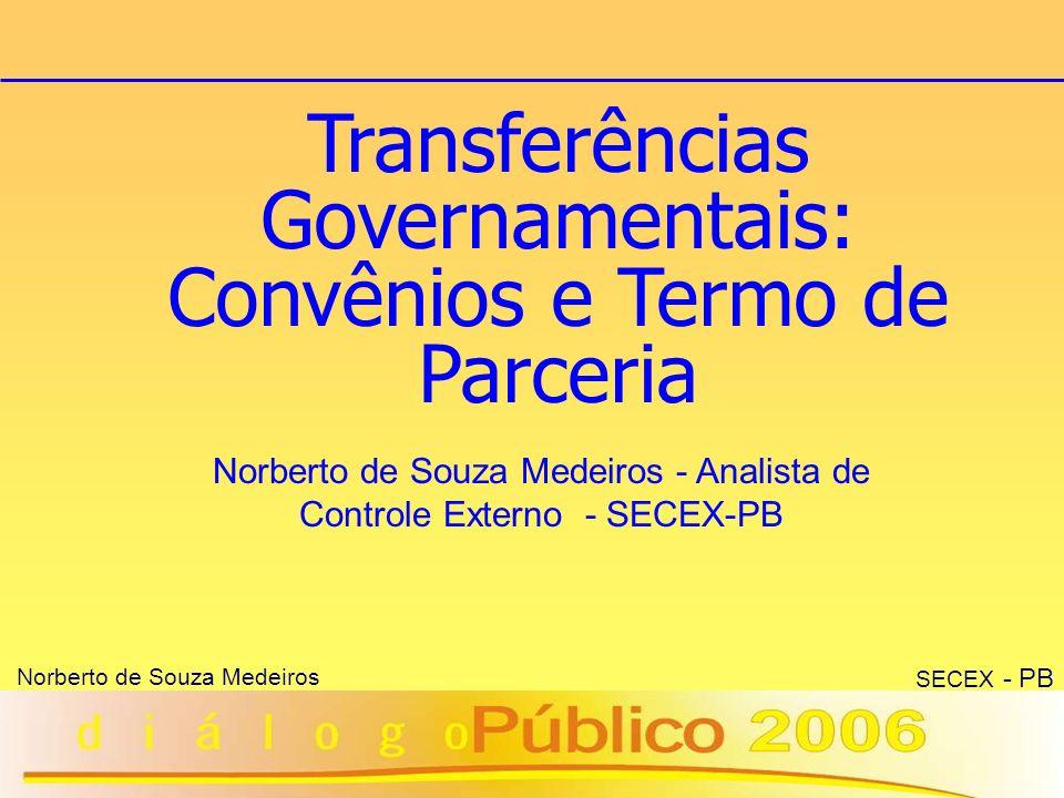 Transferências Governamentais: Convênios e Termo de Parceria