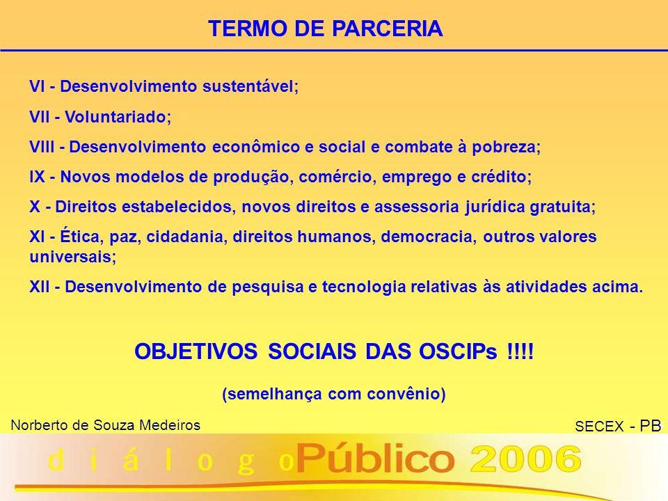 OBJETIVOS SOCIAIS DAS OSCIPs !!!! (semelhança com convênio)