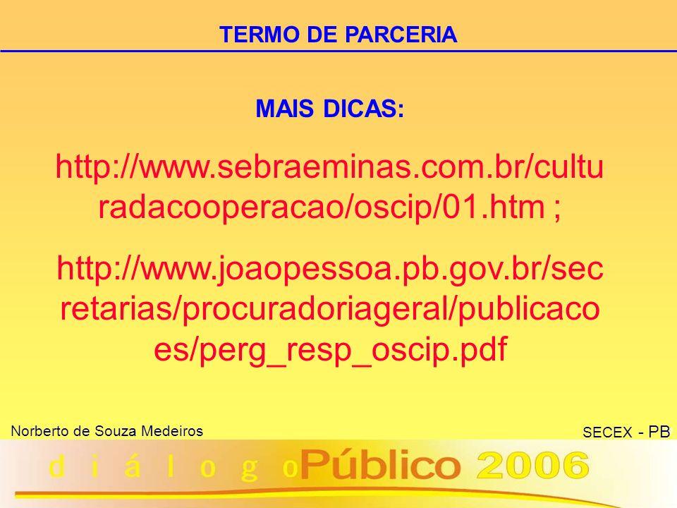 http://www.sebraeminas.com.br/culturadacooperacao/oscip/01.htm ;