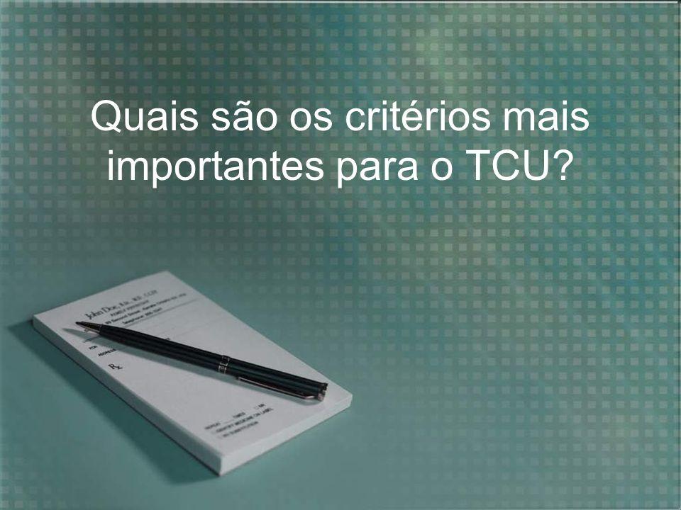 Quais são os critérios mais importantes para o TCU