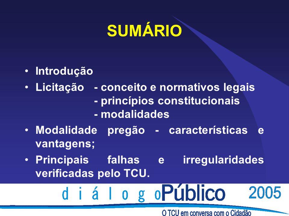SUMÁRIOIntrodução. Licitação - conceito e normativos legais - princípios constitucionais - modalidades.
