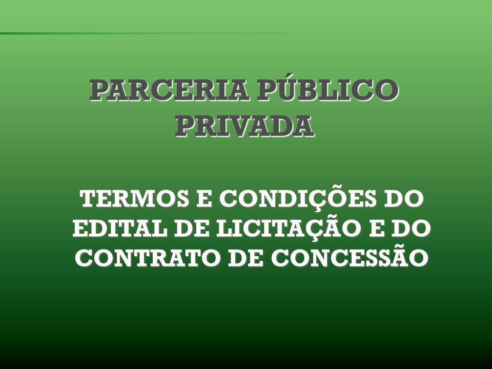 TERMOS E CONDIÇÕES DO EDITAL DE LICITAÇÃO E DO CONTRATO DE CONCESSÃO