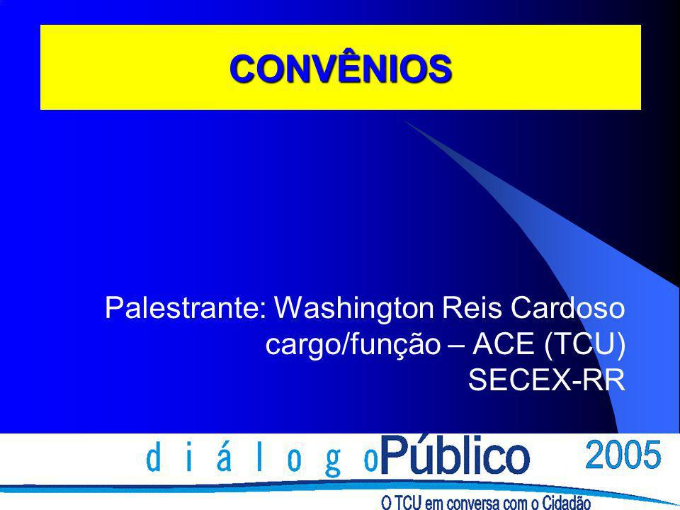 CONVÊNIOS Palestrante: Washington Reis Cardoso
