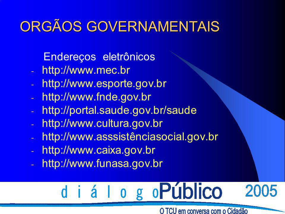 ORGÃOS GOVERNAMENTAIS