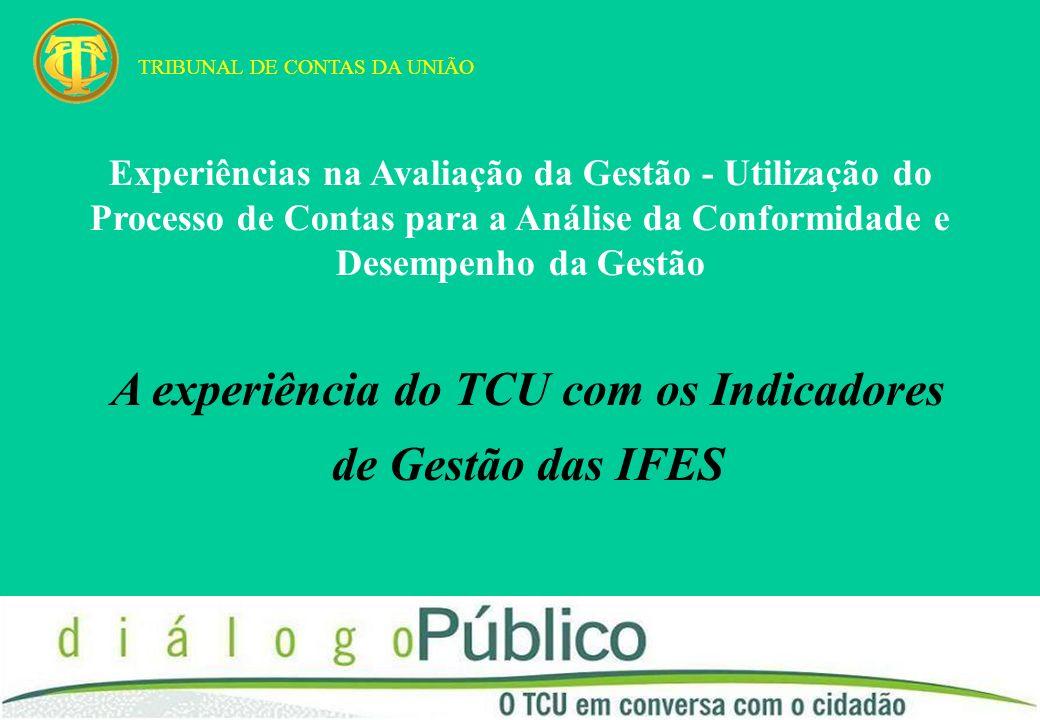 A experiência do TCU com os Indicadores de Gestão das IFES