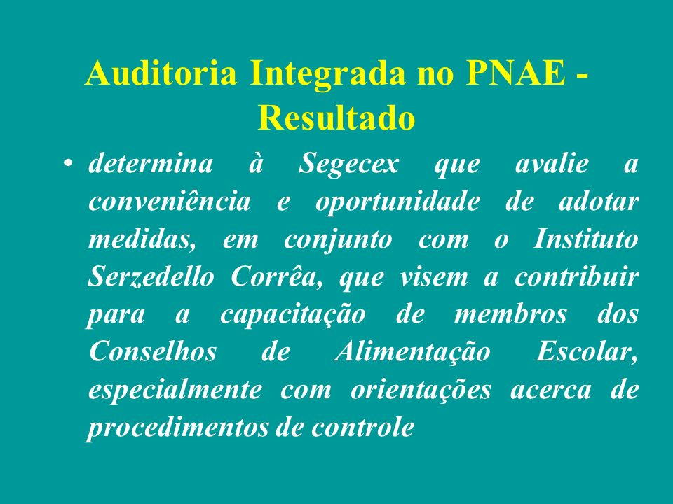 Auditoria Integrada no PNAE - Resultado
