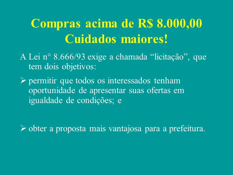 Compras acima de R$ 8.000,00 Cuidados maiores!