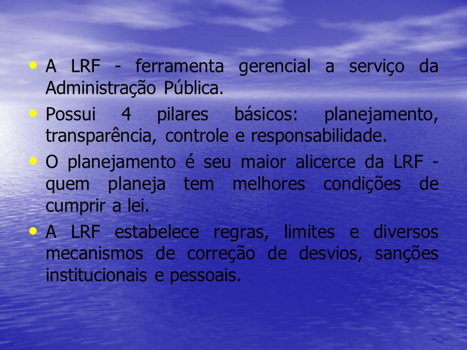 A LRF - ferramenta gerencial a serviço da Administração Pública.