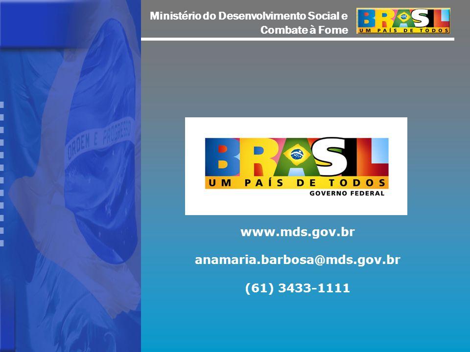 www.mds.gov.br anamaria.barbosa@mds.gov.br (61) 3433-1111