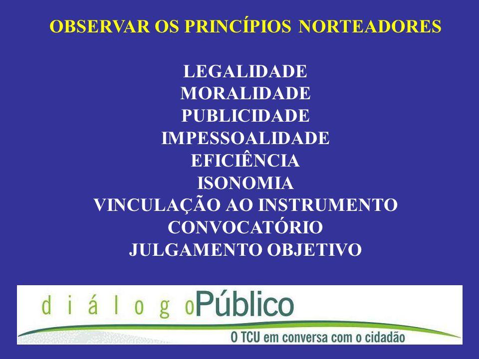 OBSERVAR OS PRINCÍPIOS NORTEADORES LEGALIDADE MORALIDADE PUBLICIDADE