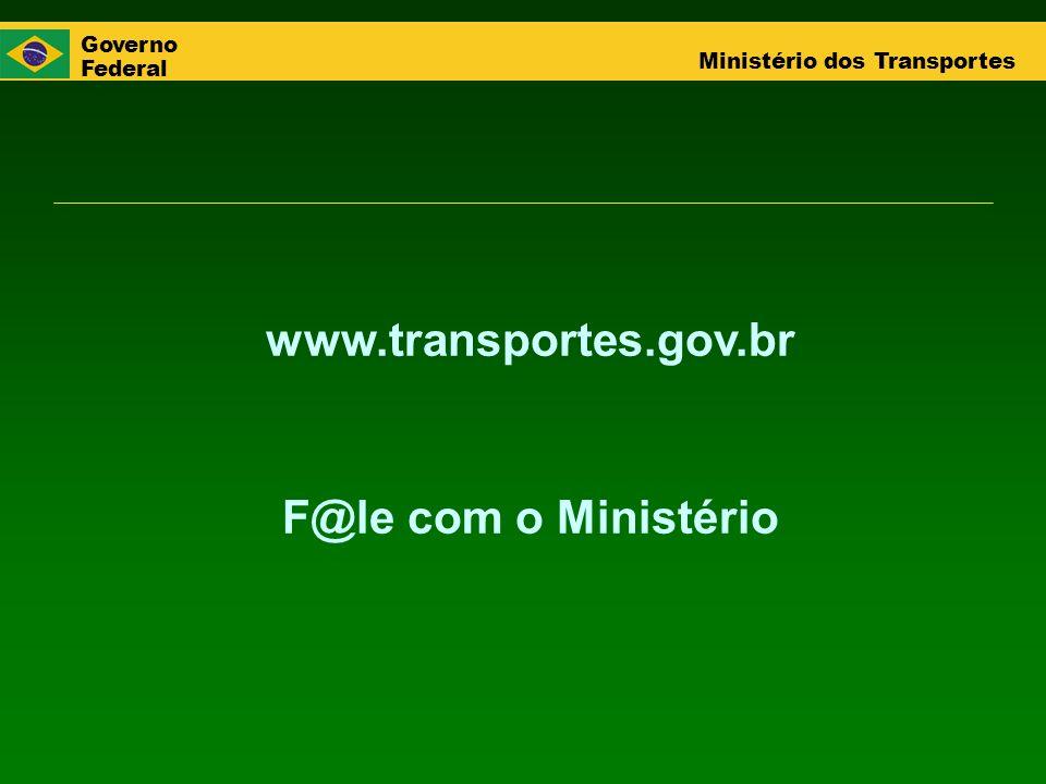 www.transportes.gov.br F@le com o Ministério