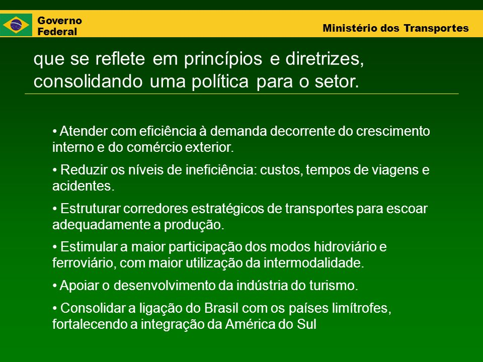 que se reflete em princípios e diretrizes, consolidando uma política para o setor.