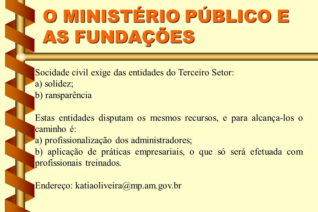 O MINISTÉRIO PÚBLICO E AS FUNDAÇÕES