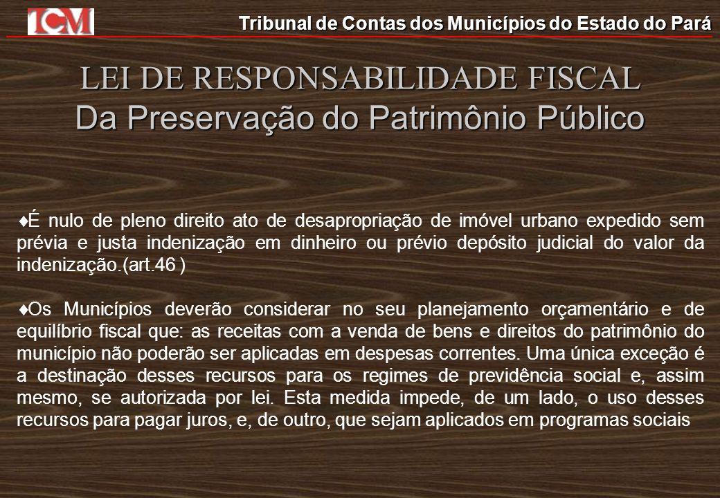 LEI DE RESPONSABILIDADE FISCAL Da Preservação do Patrimônio Público