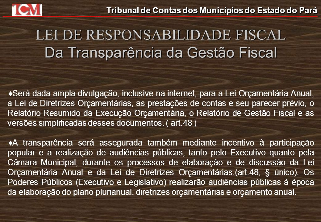 LEI DE RESPONSABILIDADE FISCAL Da Transparência da Gestão Fiscal