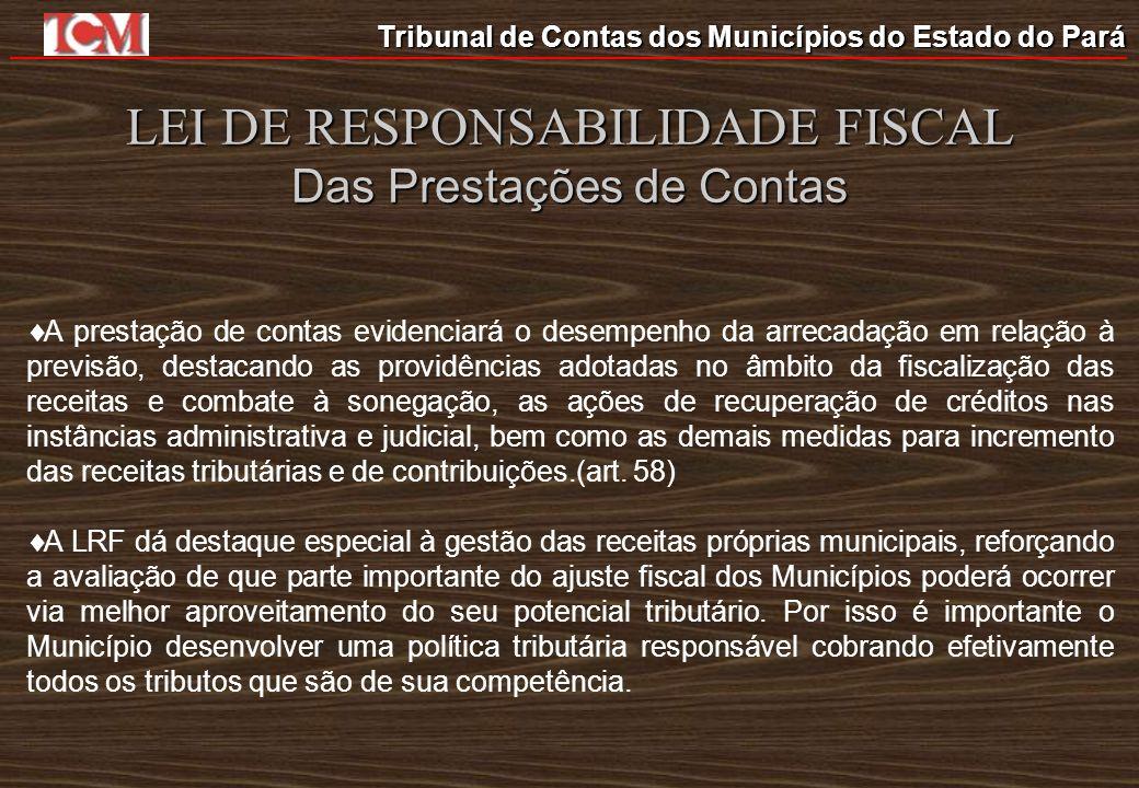LEI DE RESPONSABILIDADE FISCAL Das Prestações de Contas