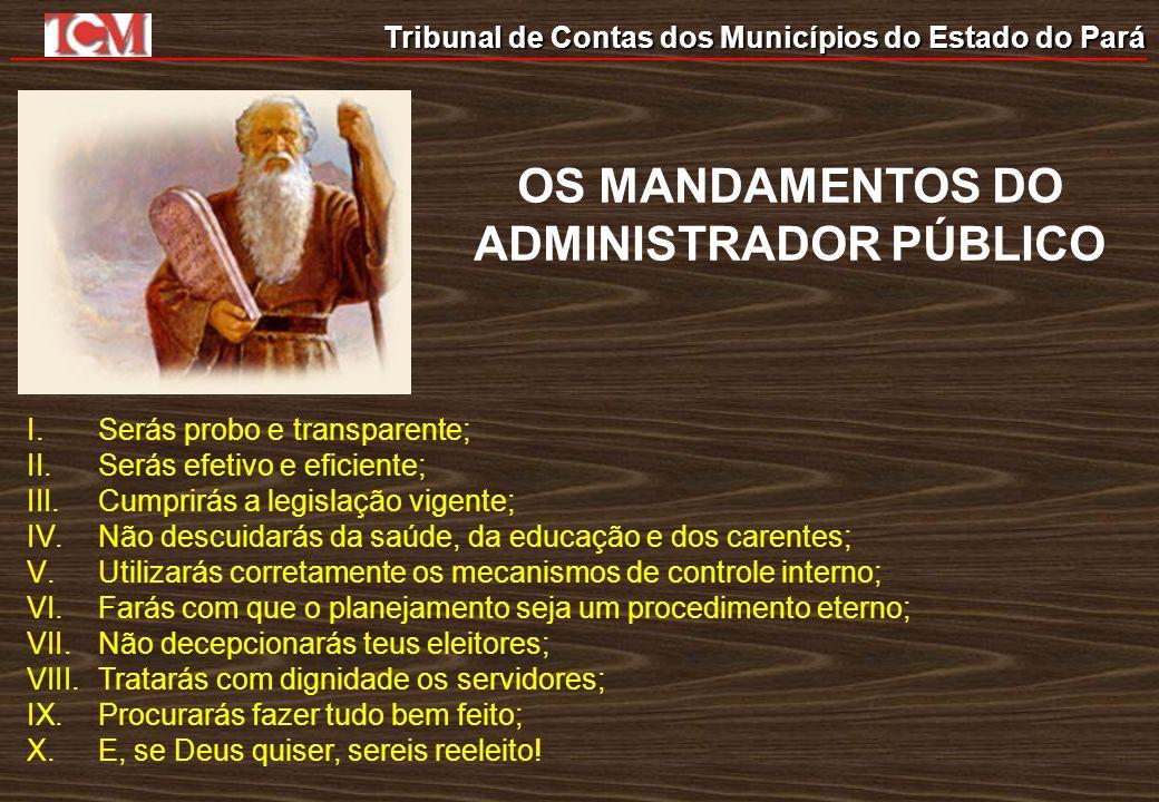 OS MANDAMENTOS DO ADMINISTRADOR PÚBLICO