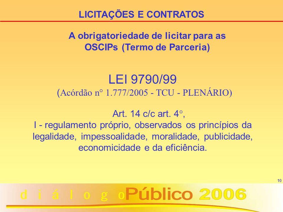 (Acórdão n° 1.777/2005 - TCU - PLENÁRIO)