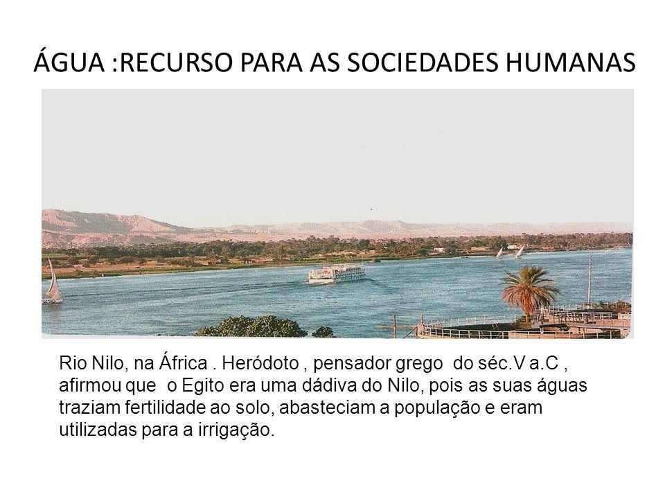 ÁGUA :RECURSO PARA AS SOCIEDADES HUMANAS