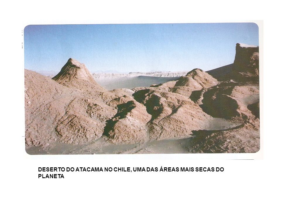 DESERTO DO ATACAMA NO CHILE, UMA DAS ÁREAS MAIS SECAS DO PLANETA