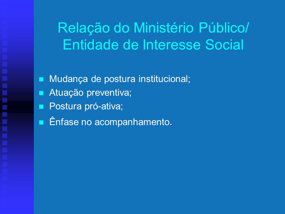 Relação do Ministério Público/ Entidade de Interesse Social