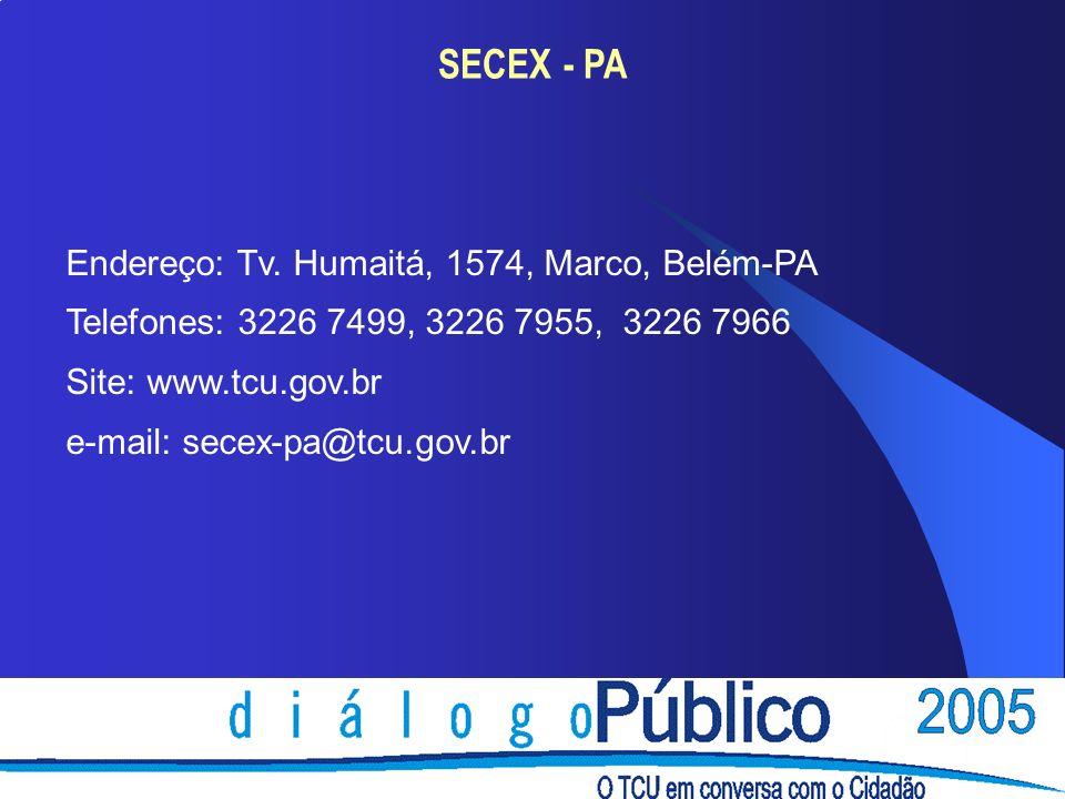 SECEX - PA Endereço: Tv. Humaitá, 1574, Marco, Belém-PA