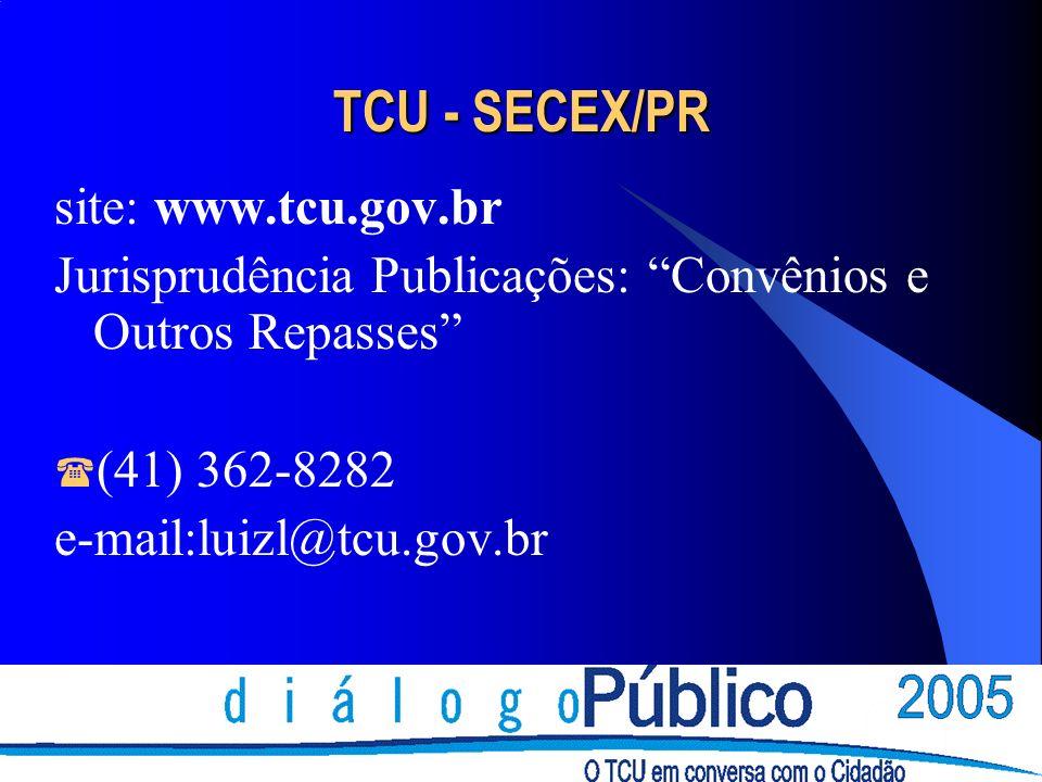 TCU - SECEX/PR site: www.tcu.gov.br