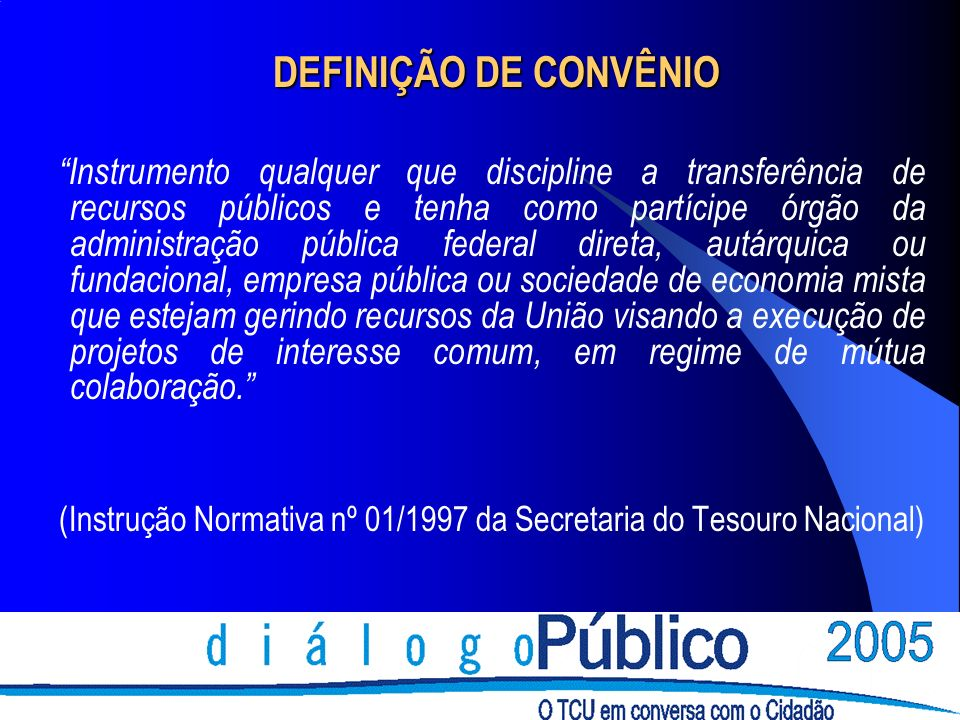 (Instrução Normativa nº 01/1997 da Secretaria do Tesouro Nacional)
