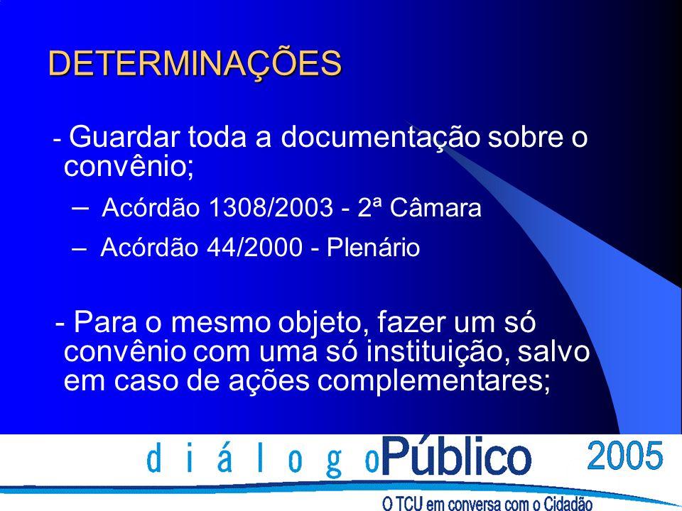 DETERMINAÇÕES Acórdão 1308/2003 - 2ª Câmara
