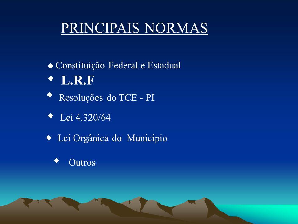 PRINCIPAIS NORMAS L.R.F  Resoluções do TCE - PI Lei 4.320/64