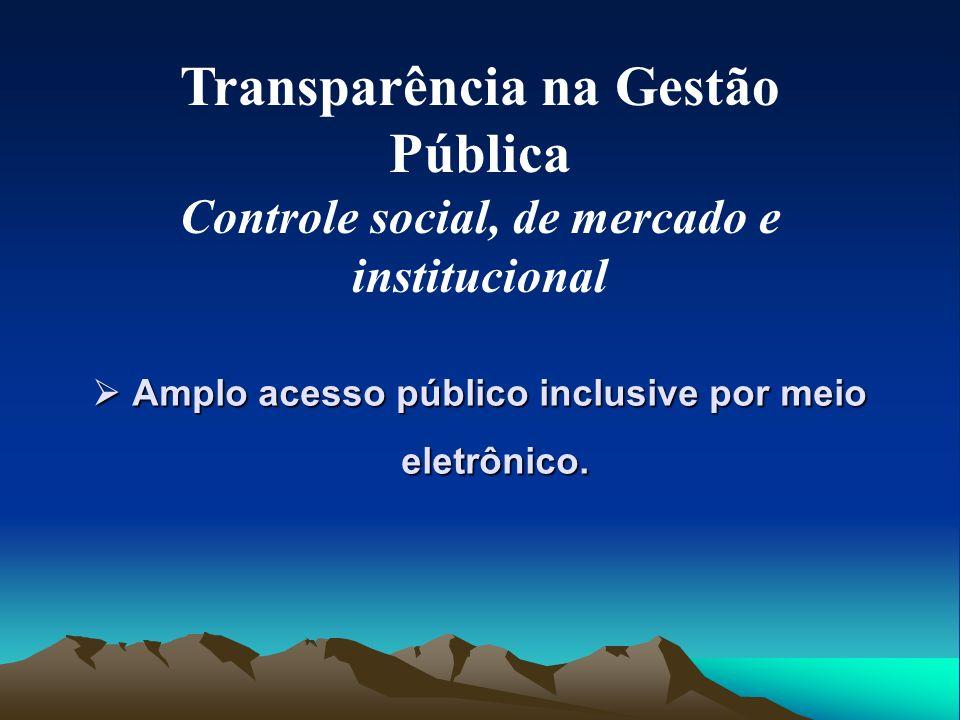  Amplo acesso público inclusive por meio eletrônico.
