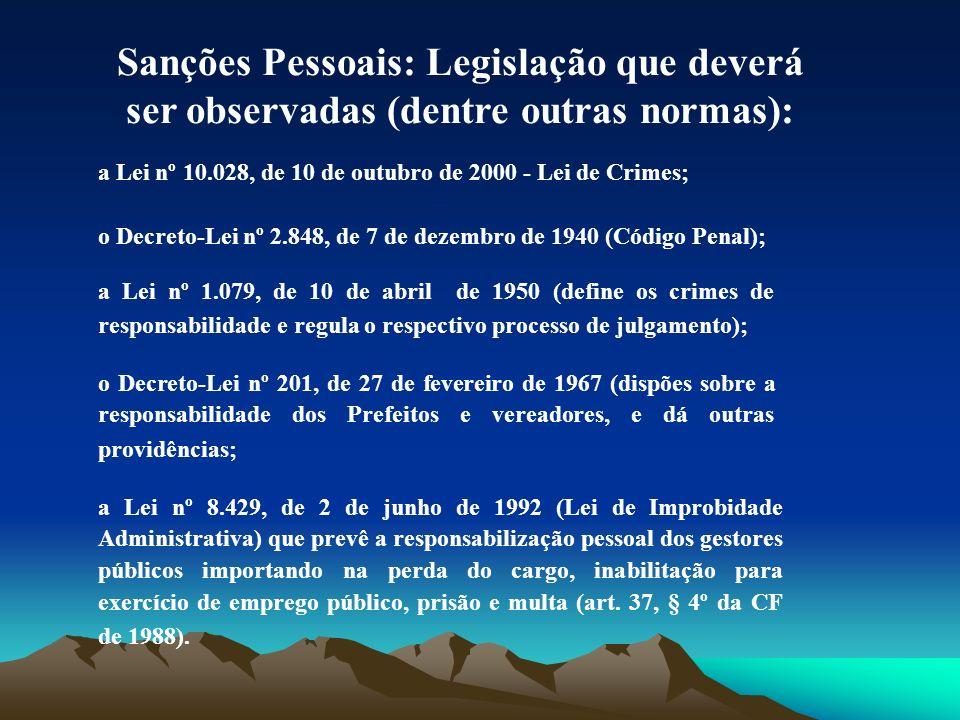 Sanções Pessoais: Legislação que deverá ser observadas (dentre outras normas):