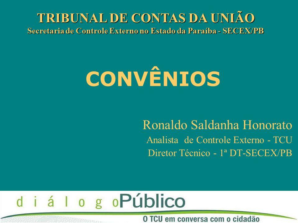 CONVÊNIOS TRIBUNAL DE CONTAS DA UNIÃO Ronaldo Saldanha Honorato