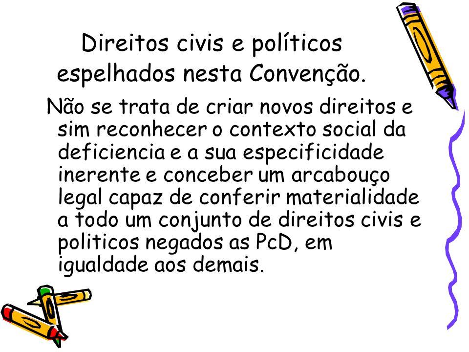 Direitos civis e políticos espelhados nesta Convenção.