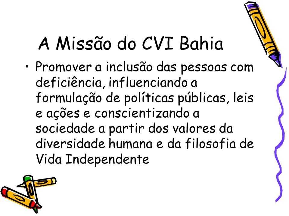 A Missão do CVI Bahia