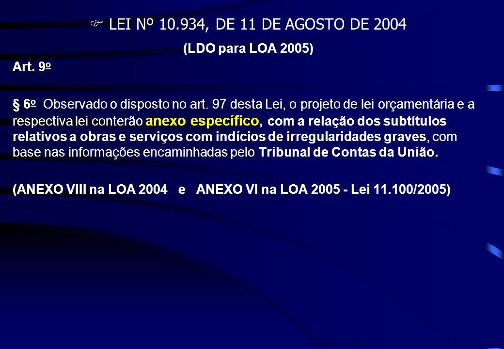  LEI Nº 10.934, DE 11 DE AGOSTO DE 2004 (LDO para LOA 2005) Art. 9o