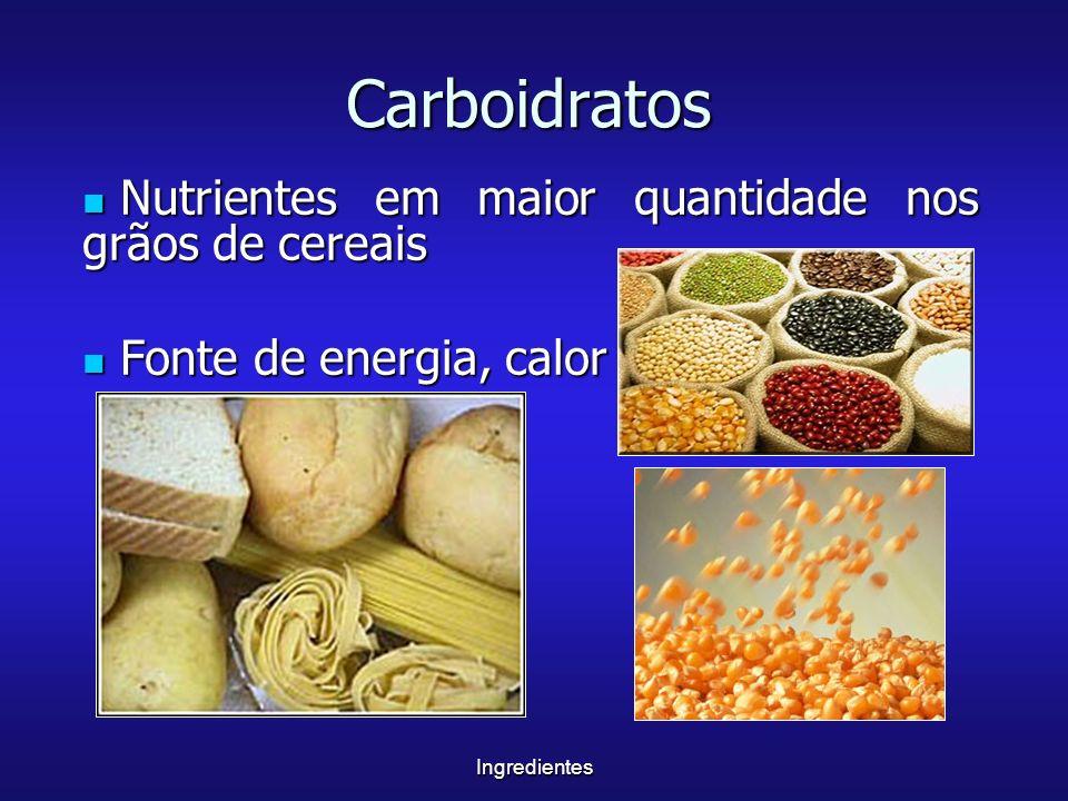 Carboidratos Nutrientes em maior quantidade nos grãos de cereais