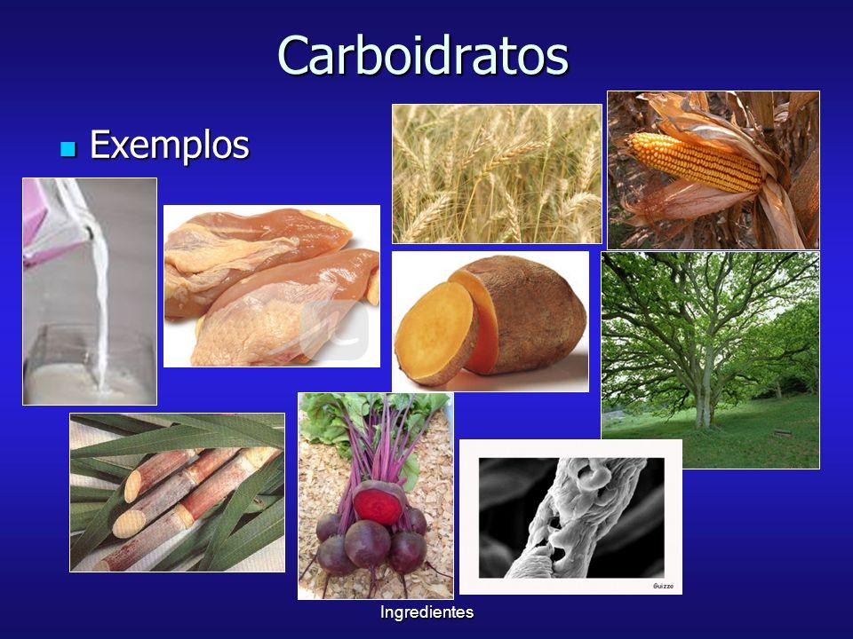 Carboidratos Exemplos Lactose, amido, celulose Ingredientes 11