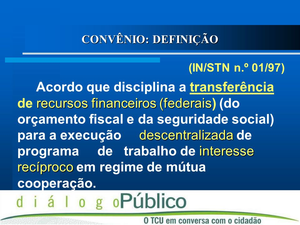 CONVÊNIO: DEFINIÇÃO (IN/STN n.º 01/97)