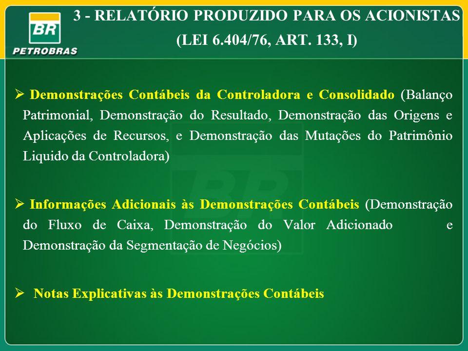 3 - RELATÓRIO PRODUZIDO PARA OS ACIONISTAS (LEI 6.404/76, ART. 133, I)