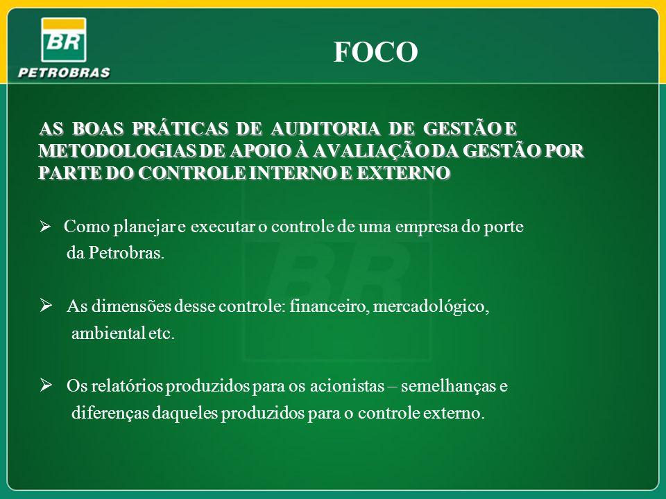 FOCO AS BOAS PRÁTICAS DE AUDITORIA DE GESTÃO E METODOLOGIAS DE APOIO À AVALIAÇÃO DA GESTÃO POR PARTE DO CONTROLE INTERNO E EXTERNO.