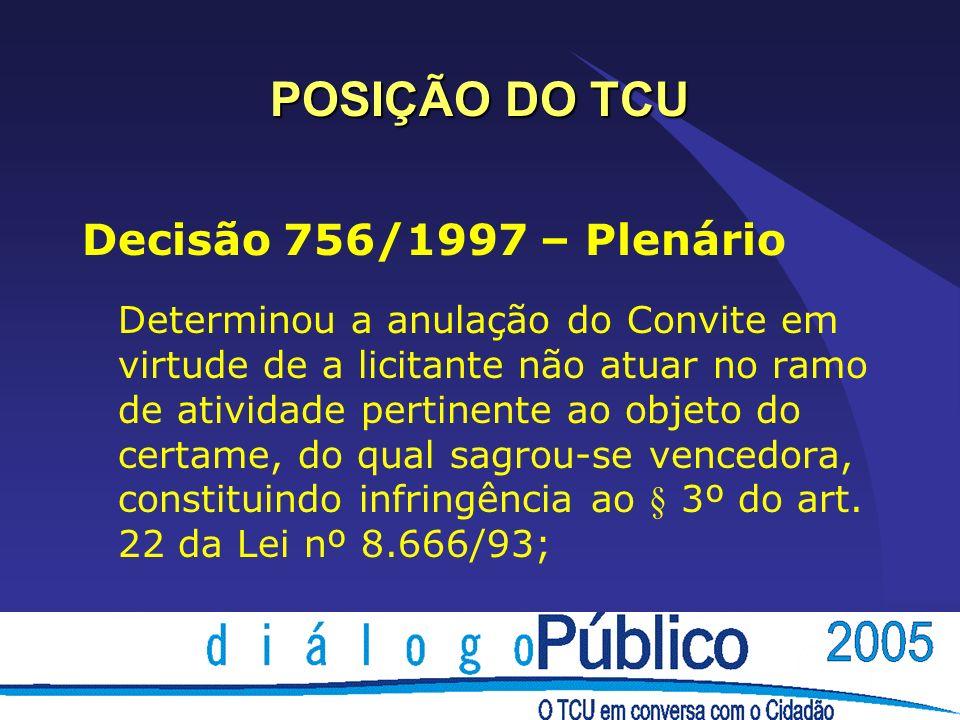 POSIÇÃO DO TCU Decisão 756/1997 – Plenário