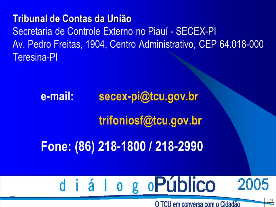 Fone: (86) 218-1800 / 218-2990 e-mail: secex-pi@tcu.gov.br