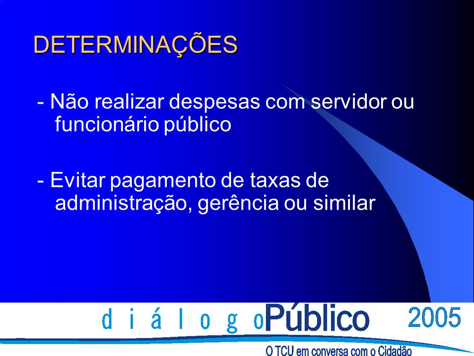DETERMINAÇÕES - Não realizar despesas com servidor ou funcionário público.