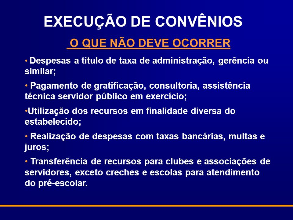 EXECUÇÃO DE CONVÊNIOS O QUE NÃO DEVE OCORRER