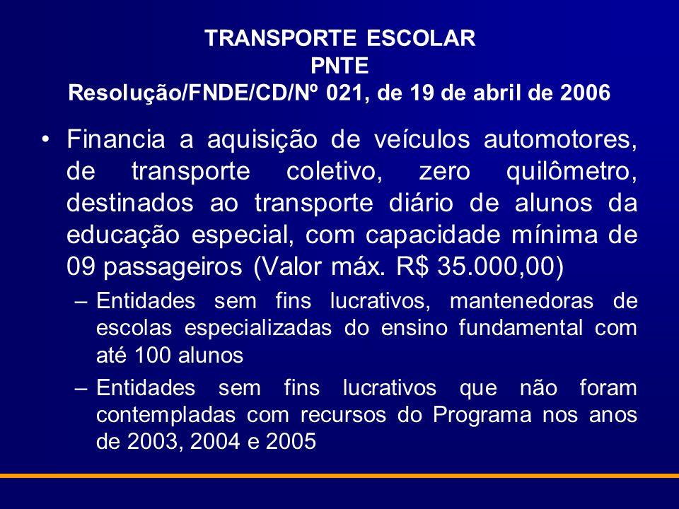 TRANSPORTE ESCOLAR PNTE Resolução/FNDE/CD/Nº 021, de 19 de abril de 2006